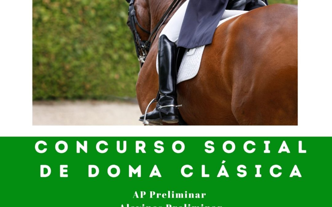 CONCURSO SOCIAL DE DOMA CLÁSICA SÁBADO 12 DE JUNIO 2021 A LAS 17:00
